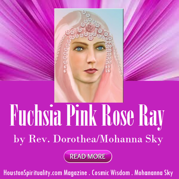 Fuchsia Pink Rose Ray by Dorothea. Cosmic Wisdom blog link