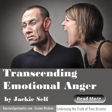Transcending Emotional Anger by Jackie Self May Cosmic Wisdom