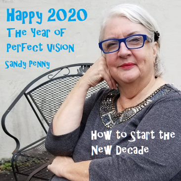 Happy New Year 2020. How to start the New Decade by Sandy Penny, Houston Spirituality. Message from Beyond.