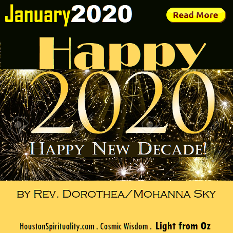 Happy 2020, Happy New Decade by Rev. Dorothea Mohanna Sky Houston Spirituality Cosmic Wisdom