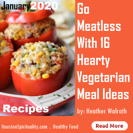 Go Meatless with 16 Hearty Vegetarian Meal Ideas and Recipes. HSM Jan. 2020