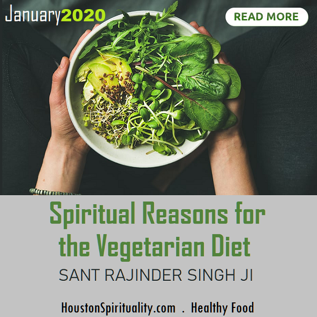 Spiritual Reasons for the Vegetarian Diet. sant Rajinder Singh Ji