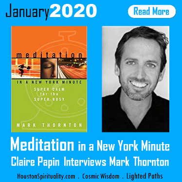 Meditation in a New York Minute, Claire Papin interviews Mark Thornton. January 2020 Houston Spirituality