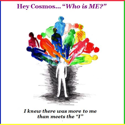 Hey Cosmos ... Who is Me? David L/E