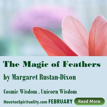 The Magic of Feathers by Margaret Rustan-Dixon. Unicorn Wisdom, HSM Cosmic Wisdom February