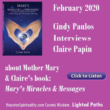 Cindy Paulos Interviews Claire Papin. Mary's Miracles & Messages. HSM Feb.