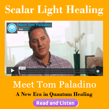 Scalar Light Healing with Tom Paladino