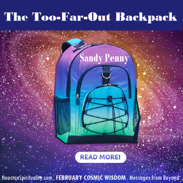 The Too Far-Out Backpack by Sandy Penny Cosmic Wisdom. Messages from Beyond