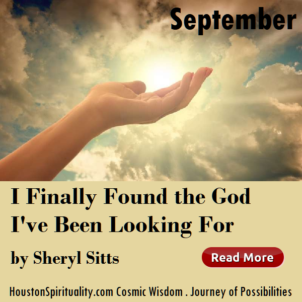 I finally found the god I've been looking for by Sheryl Sitts, HSM September