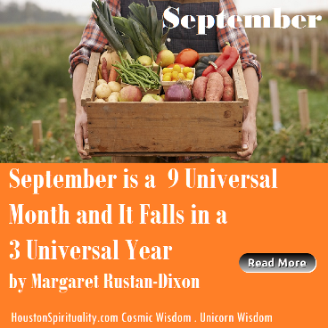September is a 9 Universal Month and it Fall in a 3 Universal Year by Margaret Rustan Dixon