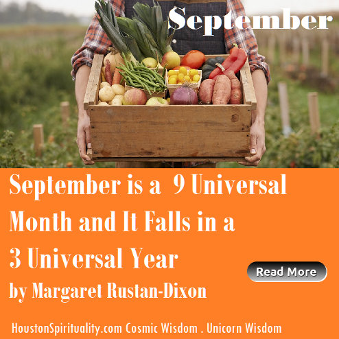 September is a 9 Universal Month and it falls in a 3 Universal Year. by Margaret Rustan-Dixon