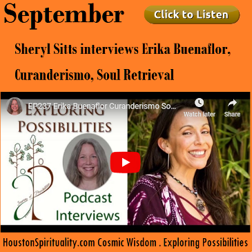 Sheryl Sitts Interviews Erika Buenaflor, Curanderismo, Soul Retrieval