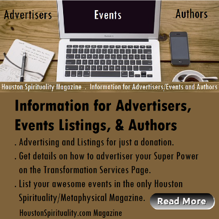 Info for Advertisers, Events Listings, & Authors Houston Spirituality