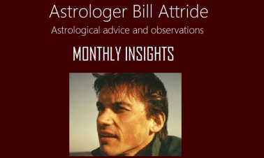 Astrology with Bill Attride, Monthly Insights.