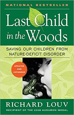 Last Child in the Woods, Saving Our Children from Nature Deficit Disorder by Richard Louv