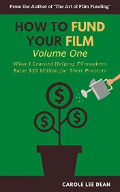 How to Fund Your Film V1 by Carole Dean