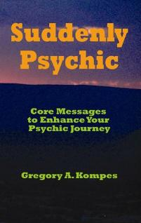 Suddenly Psychic by Gregory A. Kompes