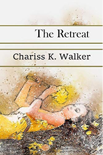 The Retreat by Chariss K. Walker June 2020