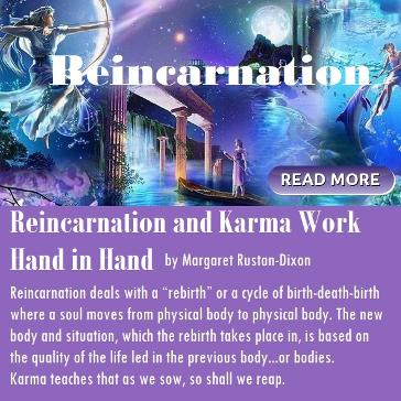 Reincarnation and Karma Work Hand and Hand, Margaret Rustan Dixon, Unicorn Wisdom, Cosmc Wisdom, Houston Spirituality
