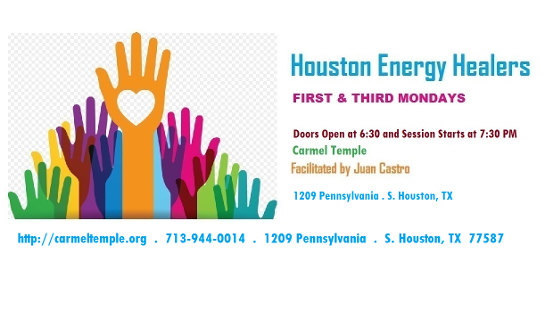 Houston Energy Healers Meeting every First and Third Mondays Carmel Temple