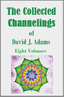 The Collected Channelings of David J. Adams