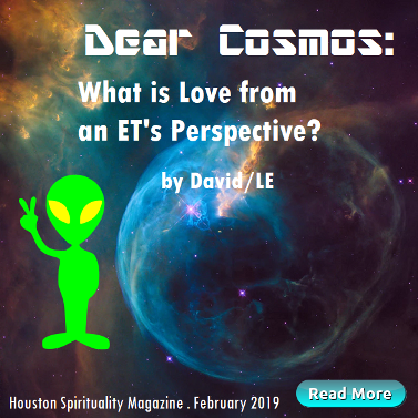 Dear Cosmos, What is Love from an ET's Perspective? Cosmic Wisdom Feb Houston Spirituality