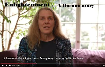 Enlightenment A Documentary by Anthony Chene featuring Cynthia Sue Larson