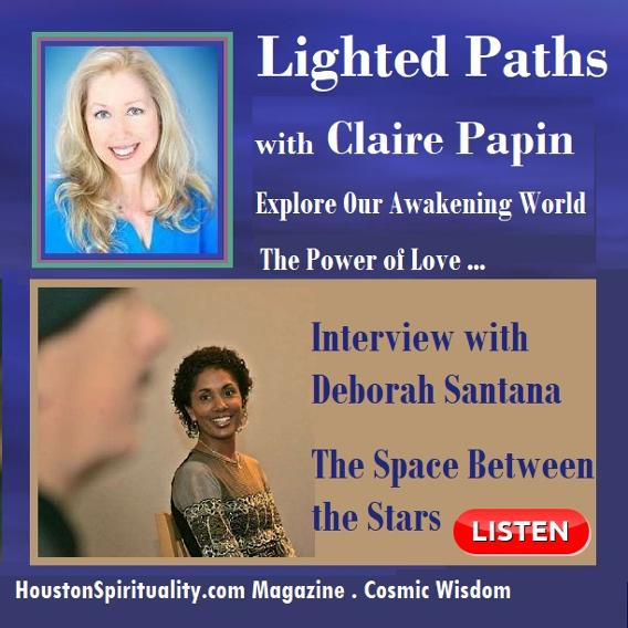 Claire Papin Interviews Deborah Santana Lighted Paths Cosmic Wisdom, Houston Spirituality Mag Feb 2019
