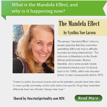 The Mandela Effect and why is it happening now? by Cynthia Sue Larson