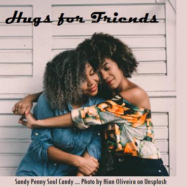 Hugs for Friends Sandy Penny Soul Candy