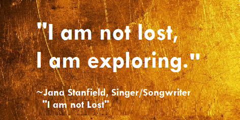 Jana Stanfield I am not lost