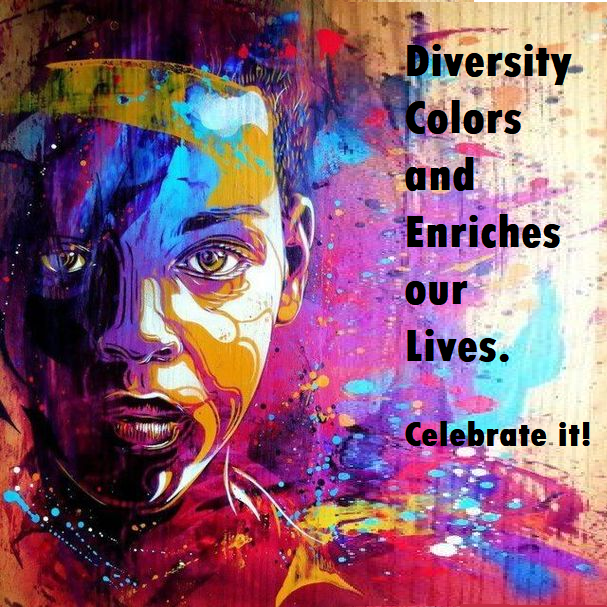 Diversity colors and enriches our lives. Celebrate it! Click for diversity and inclusion book