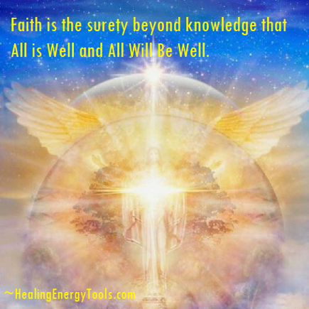 Faith is the surety beyond knowledge that All is Well and All Will Be Well. Houston Spirituality Magazine Inspiration