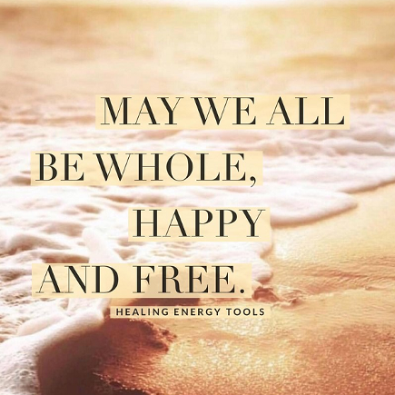 May we all be whole, happy and free. healing energy tools.