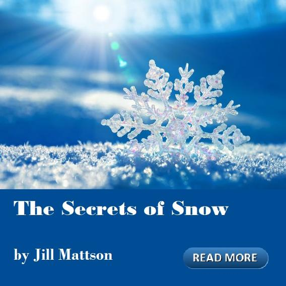 The Secrets of Snow by Jill Mattson, Cosmic Wisdom, January Houston Spirituality Magazine