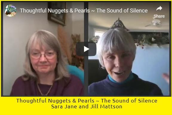 Link to Thoughtful Nuggets & Pearls - The Sound of SIlence  by Jill Mattson