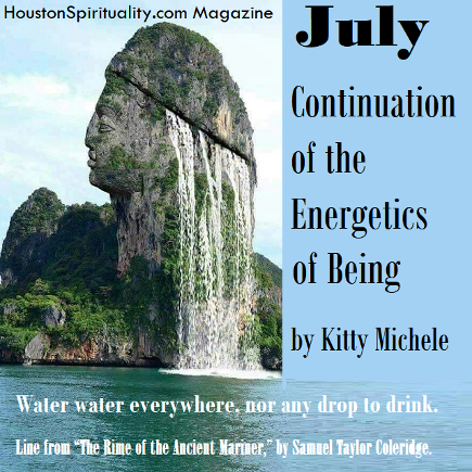 July Continuation of The Energetics of Being by Kitty Michele