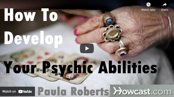 How to Develop Your Psychic Abilities by Paula Roberts