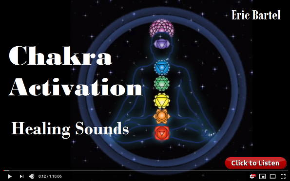 Chakra Activation Healing Sounds by Eric Bartel