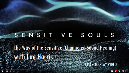 Senstive Souls Sound Healing with Lee Harris