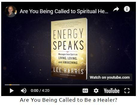 Are You Being called to be a Healer? Lee Harris