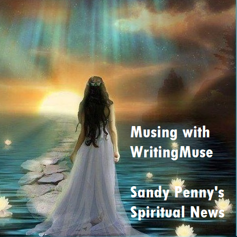 Musing with WritingMuse - Sandy Penny's Spiritual Newsletter
