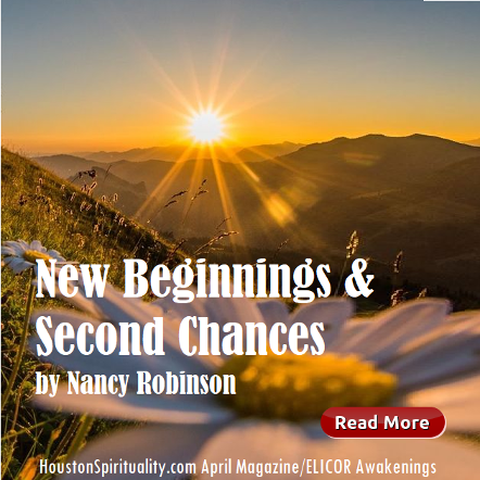 New Beginnings & Second Chances by Nancy Robinson. Vignetes from Angelic Realms. Cosmic Wisdom. HoustonSpirituality.com