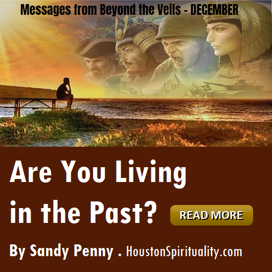 Are you living in the past. Past lives. by Sandy Penny