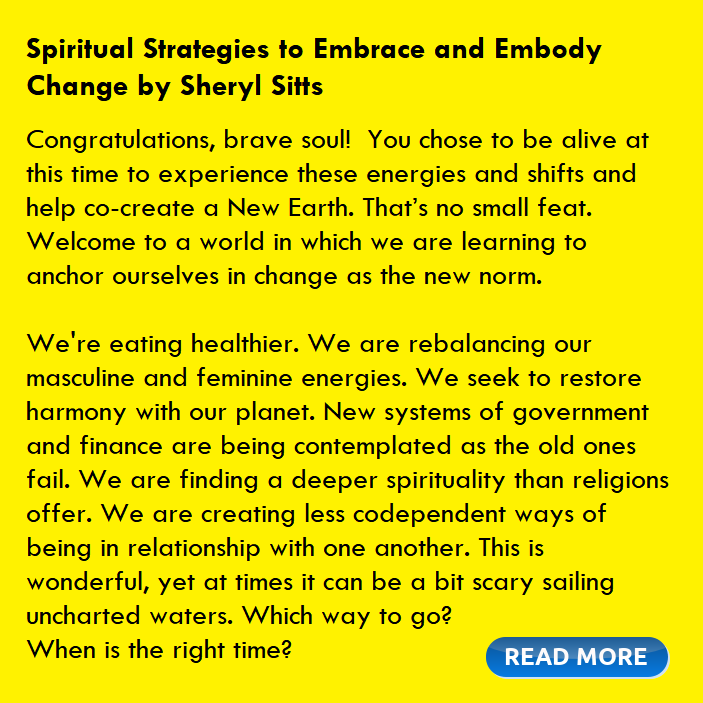 Spiritual Strategies to Embrace and Embody Change  by Sheryl Sitts Intro. read more