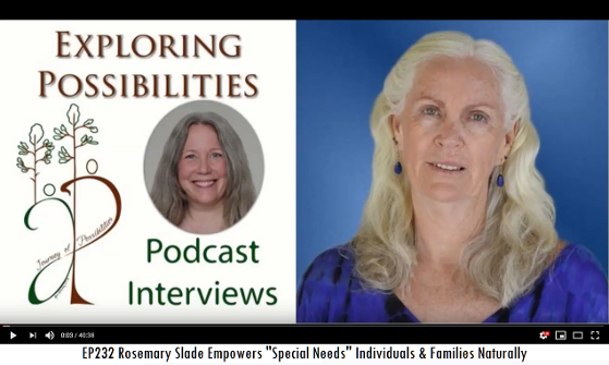 EP 232 Rosemary Slade Empowers Special Needs Individuals & Families Naturally by Sheryl Sitts video