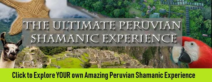 The Ultimate Peruvian Shamanic Experience