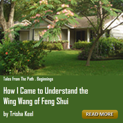 The Wing Wang of Feng Shui by Trisha Keel. Tales from the Path, Beginnings. Houston Spirituality Magazine, September.