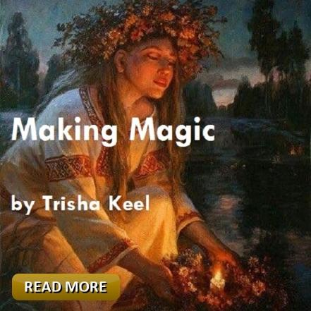 Transformation Time, Making Magic, Trisha Keel. Cosmic Wisdom, Houston Spirituality Magazine. November