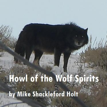 Howl of the Wolf Spirits by Mike Holt
